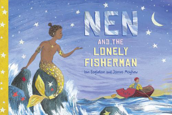 Review: Nen and the lonely Fisherman: Ian Eagleton & James Mayhew