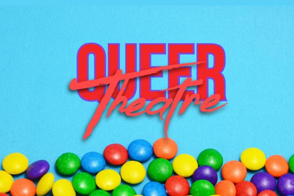 SPOTLIGHT ON : Three Queer Theatre Seasons Hit London