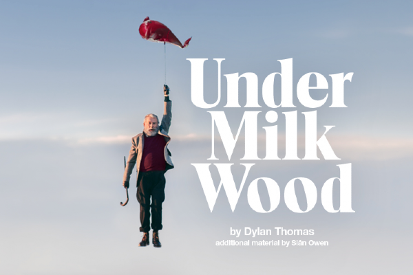 REVIEW: Under Milk Wood @ The National Theatre
